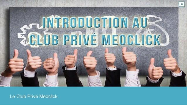 Le Club Privé Meoclick 17