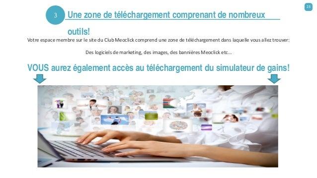 Votre espace membre sur le site du Club Meoclick comprend une zone de téléchargement dans laquelle vous allez trouver: Des...