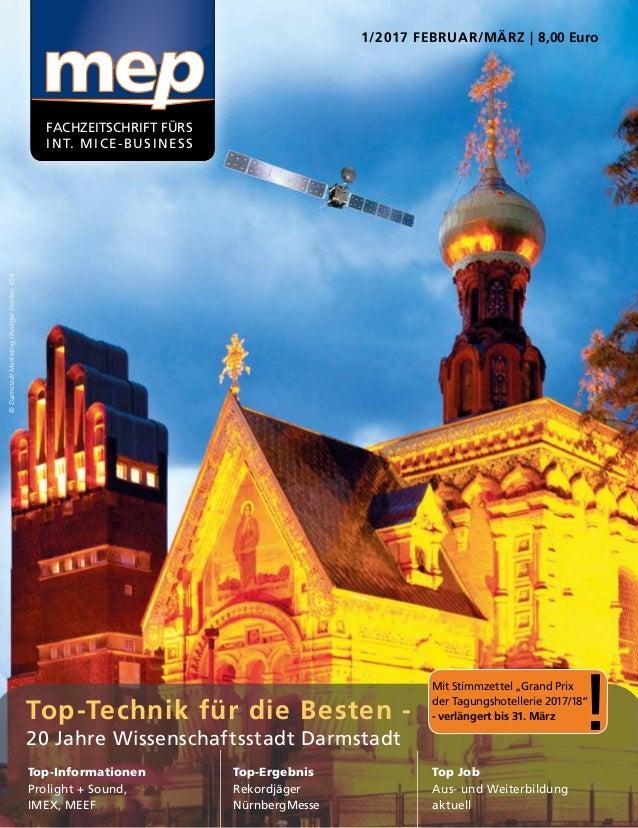 FACHZEITSCHRIFT FÜRS INT. MICE-BUSINESS 1/2017 FEBRUAR/MÄRZ | 8,00 Euro Top-Technik für die Besten - 20 Jahre Wissenschaft...