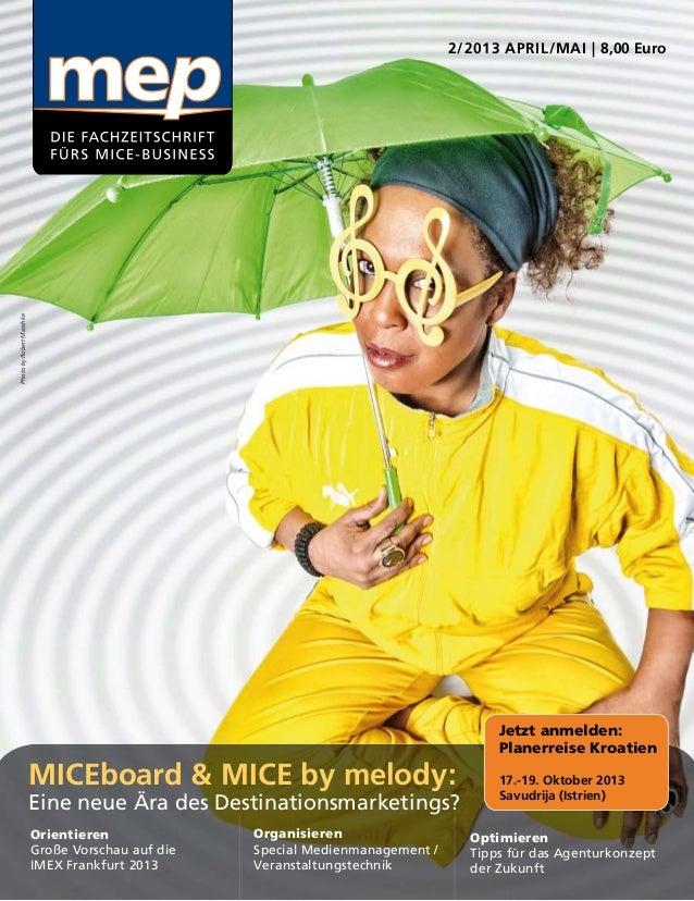 2/2013 APRIL/MAI | 8,00 EuroMICEboard & MICE by melody:Eine neue Ära des Destinationsmarketings?OrientierenGroße Vorschau ...