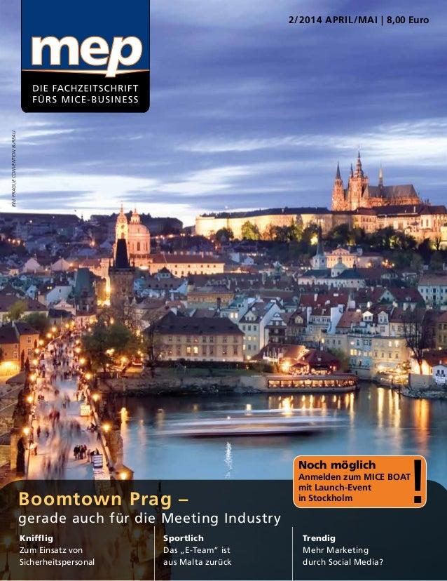 2/2014 APRIL/MAI | 8,00 Euro Boomtown Prag – gerade auch für die Meeting Industry Knifflig Zum Einsatz von Sicherheitspers...