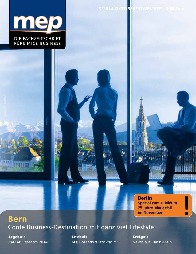 5/2014 OKTOBER/NOVEMBER | 8,00 Euro  Bern  Coole Business-Destination mit ganz viel Lifestyle  Ergebnis  FAMAB Research 20...