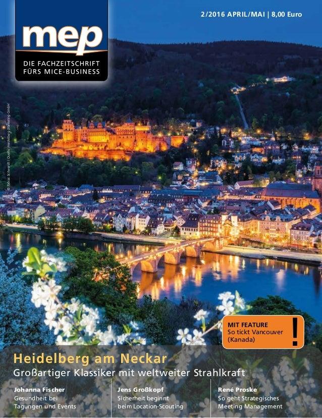 2/2016 APRIL/MAI | 8,00 Euro Heidelberg am Neckar Großartiger Klassiker mit weltweiter Strahlkraft Johanna Fischer Gesundh...