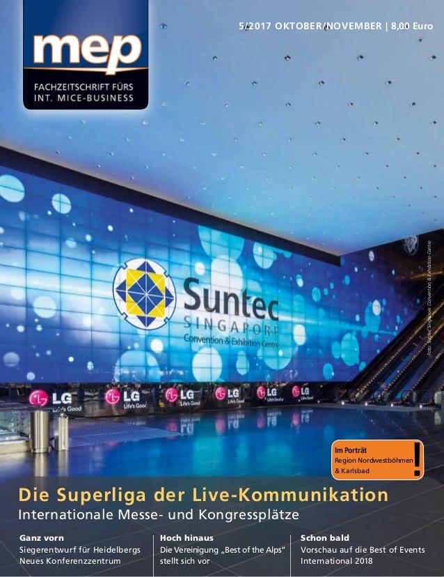 5/2017 OKTOBER/NOVEMBER | 8,00 Euro Die Superliga der Live-Kommunikation Internationale Messe- und Kongressplätze Ganz vor...