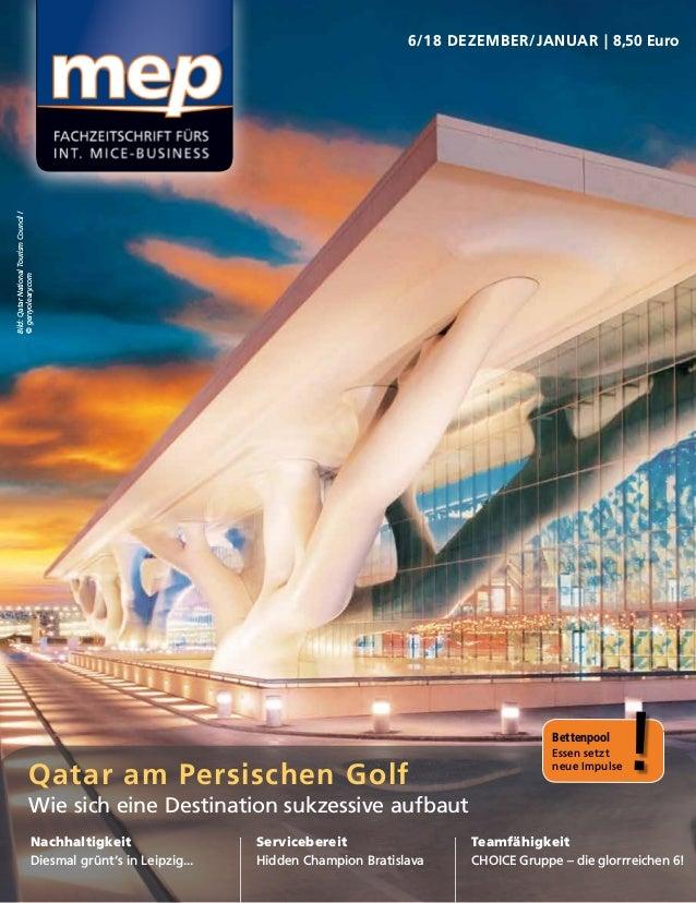 6/18 DEZEMBER/JANUAR | 8,50 Euro Qatar am Persischen Golf Wie sich eine Destination sukzessive aufbaut Nachhaltigkeit Dies...