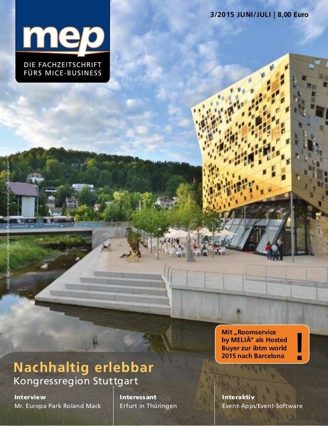 3/2015 JUNI/JULI | 8,00 Euro Nachhaltig erlebbar Kongressregion Stuttgart Interview Mr. Europa Park Roland Mack Interessan...