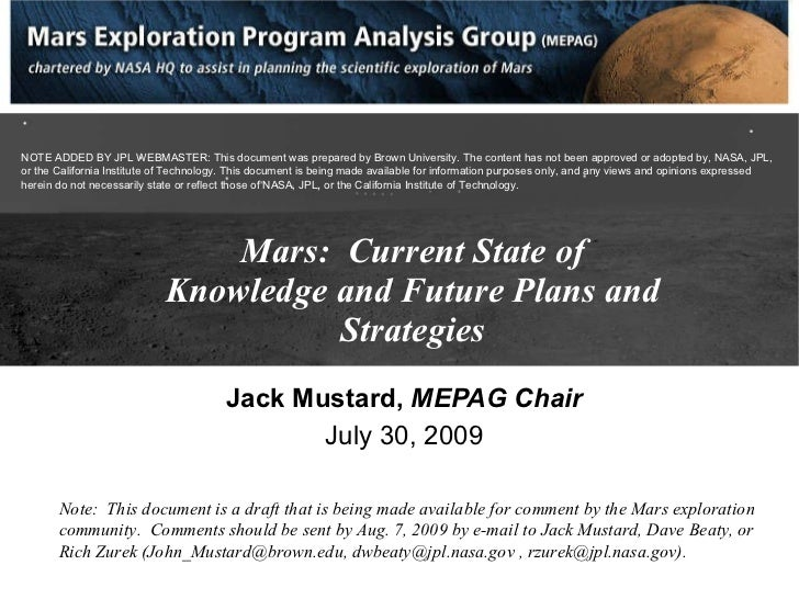 Mars:  Current State of Knowledge and Future Plans and Strategies Jack Mustard,  MEPAG Chair July 30, 2009 Note:  This doc...