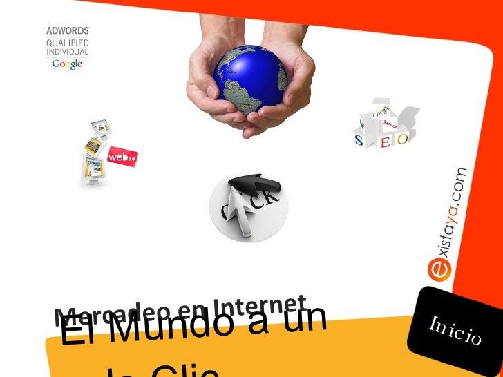 Mercadeo en Internet El Mundo a un solo Clic Inicio