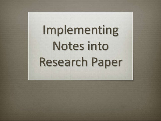 ImplementingNotes intoResearch Paper