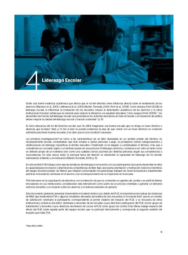 Existe una fuerte evidencia académica que afirma que el rol del directivo tiene influencia directa sobre el rendimiento de...