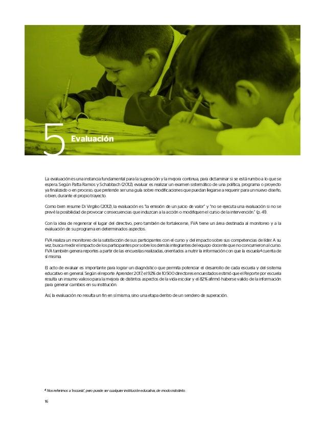 La evaluación es una instancia fundamental para la superación y la mejora continua, para dictaminar si se está rumbo a lo ...
