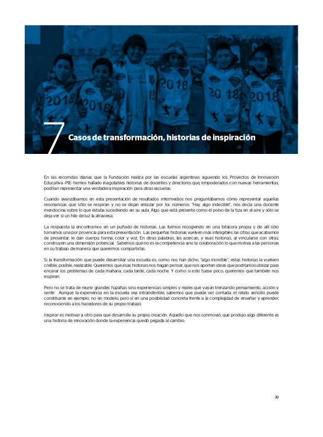En las recorridas diarias que la Fundación realiza por las escuelas argentinas siguiendo los Proyectos de Innovación Educa...