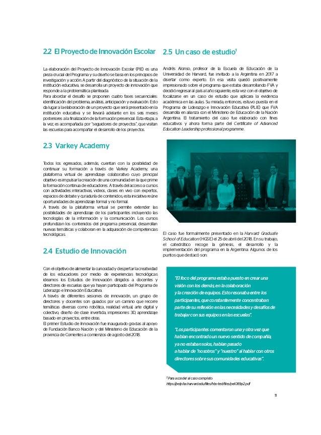 2.2 El Proyecto de Innovación Escolar La elaboración del Proyecto de Innovación Escolar (PIE) es una pieza crucial del Pro...