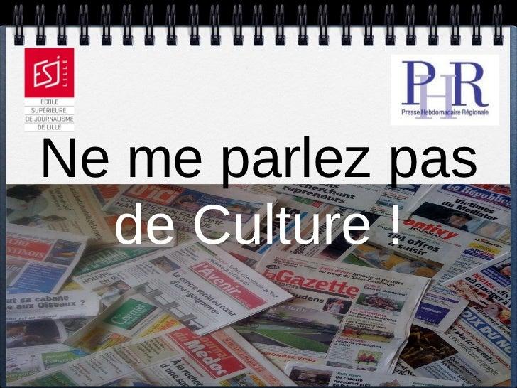 Ne me parlez pas  de Culture !