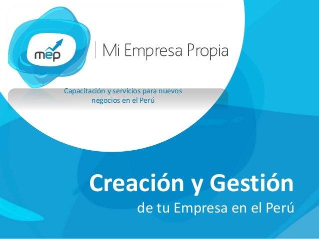 Capacitación y servicios para nuevos negocios en el Perú Creación y Gestión de tu Empresa en el Perú