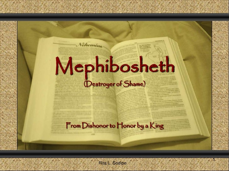 Comunicación y Gerencia<br />Mephibosheth<br />(Destroyer of Shame)<br />From Dishonor to Honor by a King<br />1<br />Rita...