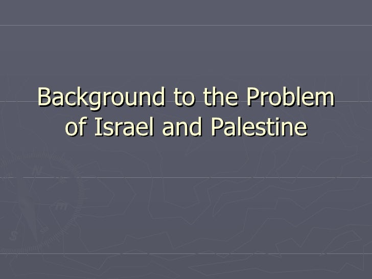 Israel and Palestine conflict powerpoint
