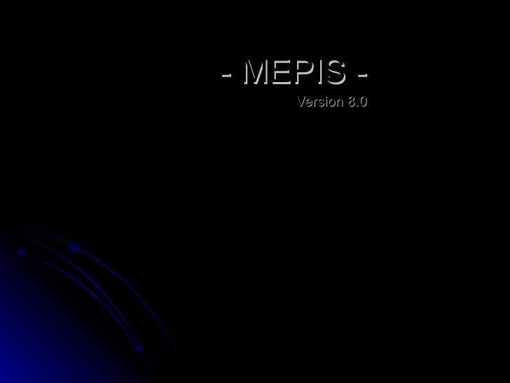 - MEPIS -     Version 8.0
