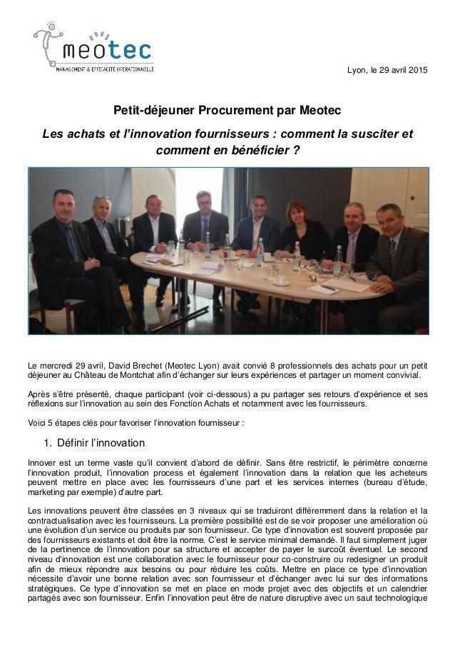 Lyon, le 29 avril 2015 Petit-déjeuner Procurement par Meotec Les achats et l'innovation fournisseurs : comment la susciter...