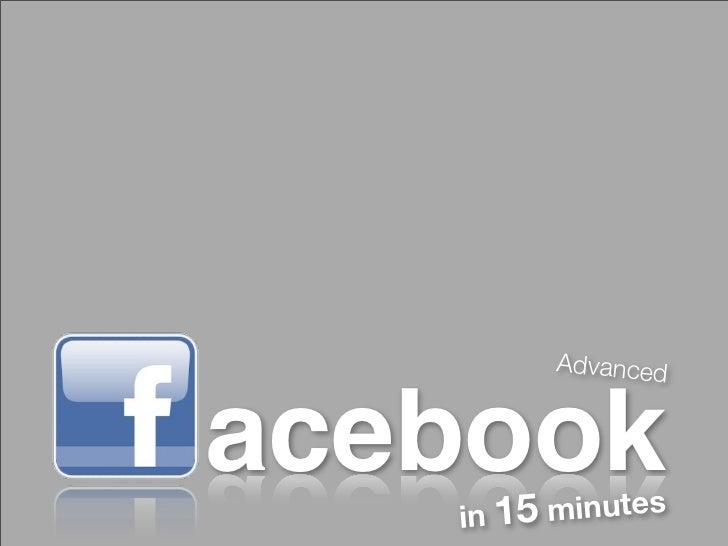 Advancedacebook  minutes   in 15