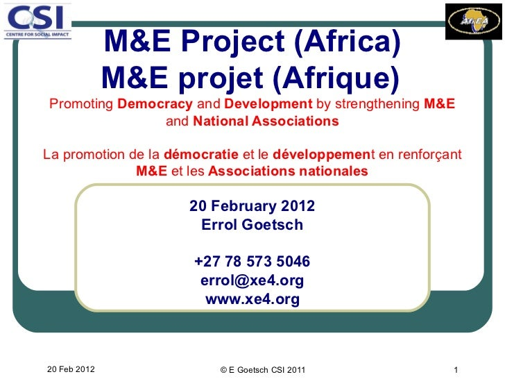 M&E Project (Africa)              M&E projet (Afrique)Promoting Democracy and Development by strengthening M&E            ...