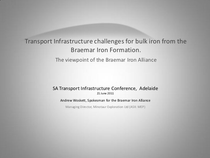 Transport Infrastructure challenges for bulk iron from the                 Braemar Iron Formation.          The viewpoint ...