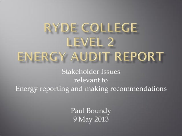 Stakeholder Issues relevant to Energy reporting and making recommendations  Paul Boundy 9 May 2013