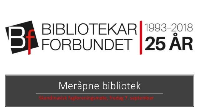 Meråpne bibliotek Skandinavisk fagforeningsmøte, fredag 7. september