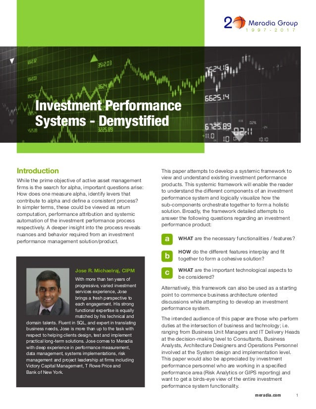 1meradia.com This paper attempts to develop a systemic framework to view and understand existing investment performance pr...