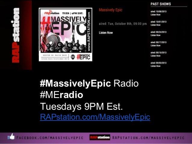 #MassivelyEpic Radio #MEradio Tuesdays 9PM Est. RAPstation.com/MassivelyEpic