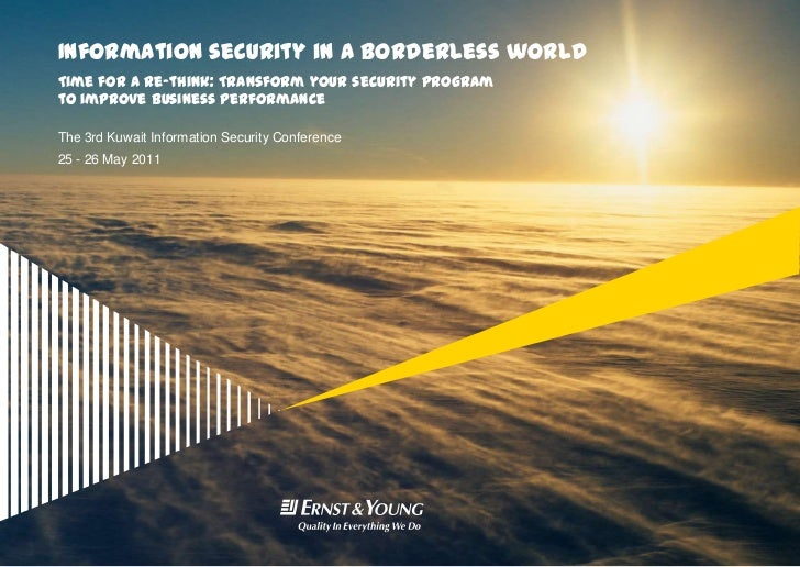 Information security in a borderless world<br />Time for a re-think: Transform your security programto improve business pe...