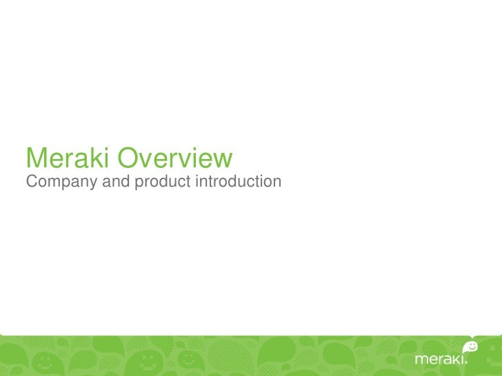 Meraki OverviewCompany and product introduction