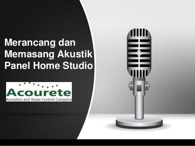 Merancang dan Memasang Akustik Panel Home Studio