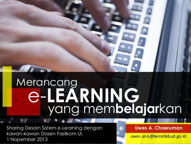 Merancang  e-LEARNING  yang membelajarkan  Sharing Desain Sistem e-Learning dengan kawan-kawan Dosen Fasilkom UI, 1 Nopemb...