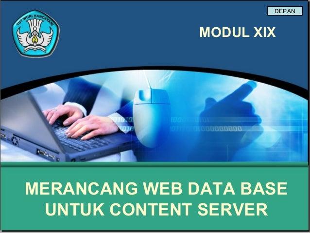 DEPAN               MODUL XIXMERANCANG WEB DATA BASE UNTUK CONTENT SERVER