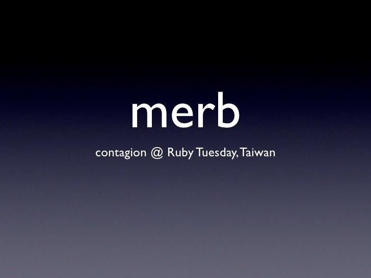 merb contagion @ Ruby Tuesday, Taiwan