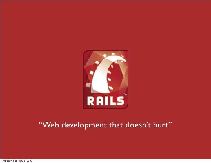 """Web development that doesn't hurt""   Thursday, February 5, 2009"