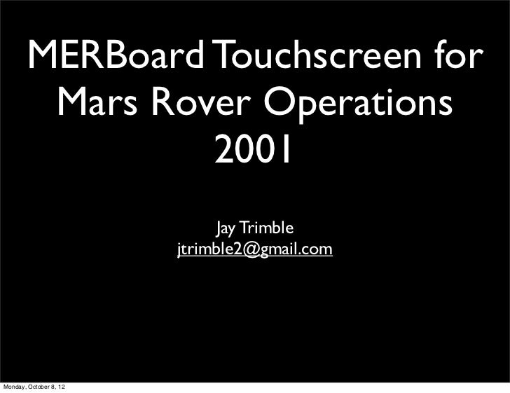 MERBoard Touchscreen for        Mars Rover Operations                2001                              Jay Trimble        ...
