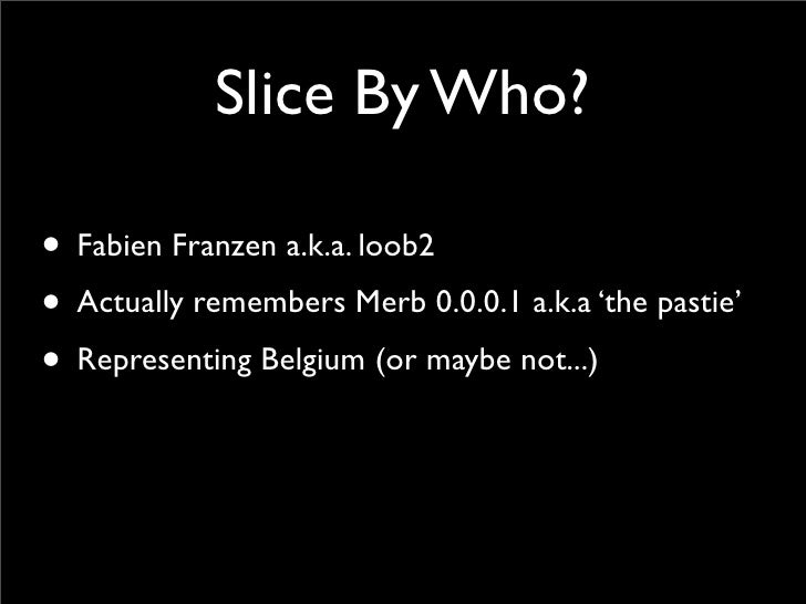 Merb Slices Slide 2