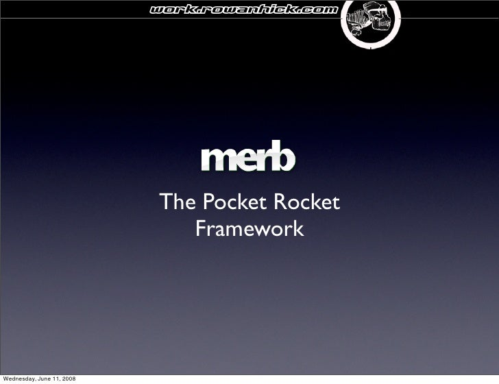 work.rowanhick.com                                The Pocket Rocket                               Framework     Wednesday,...