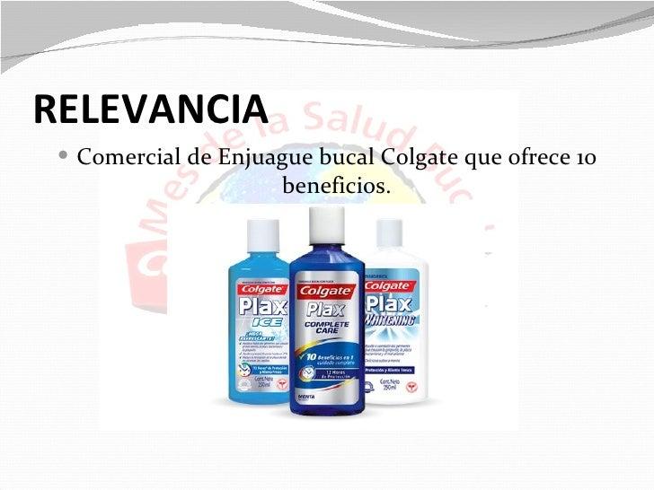 RELEVANCIA  Comercial de Enjuague bucal Colgate que ofrece 10                      beneficios.