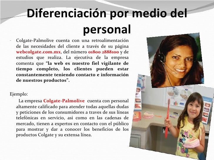 Diferenciación por medio del                  personal-   Colgate-Palmolive cuenta con una retroalimentación    de las nec...