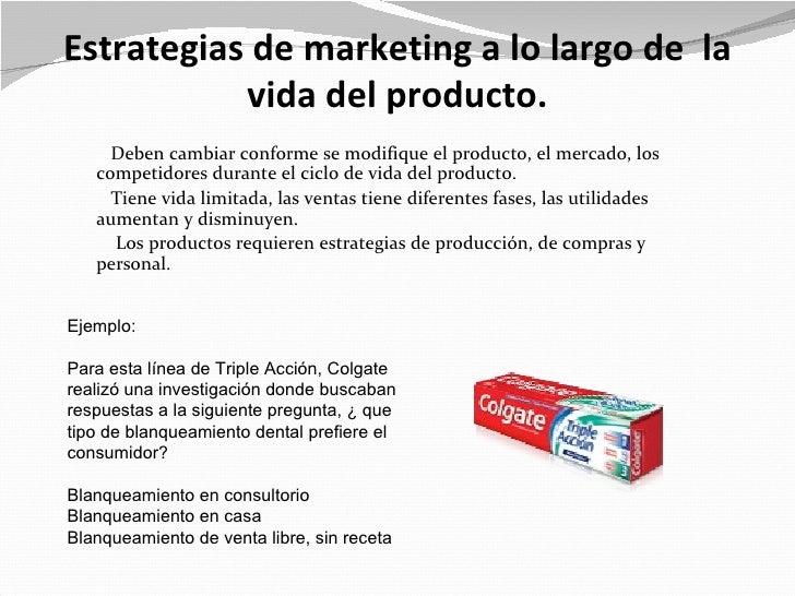 Estrategias de marketing a lo largo de la           vida del producto.     Deben cambiar conforme se modifique el producto...