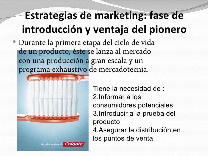 Estrategias de marketing: fase de  introducción y ventaja del pionero Durante la primera etapa del ciclo de vida de un pr...