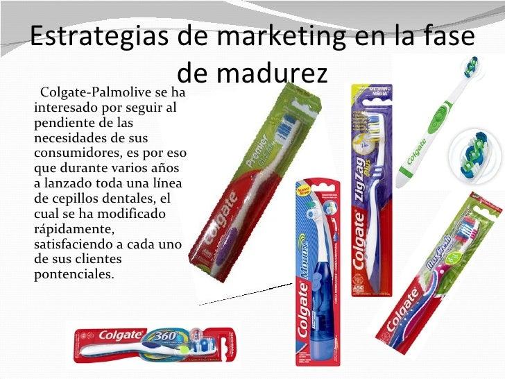 Estrategias de marketing en la fase                       de madurez Colgate-Palmolive se hainteresado por seguir alpendie...