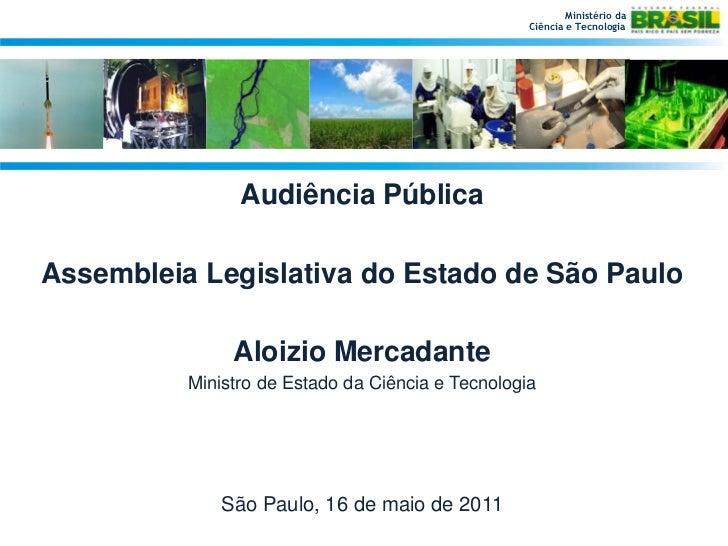 Ministério da                                                   Ciência e Tecnologia                Audiência PúblicaAssem...