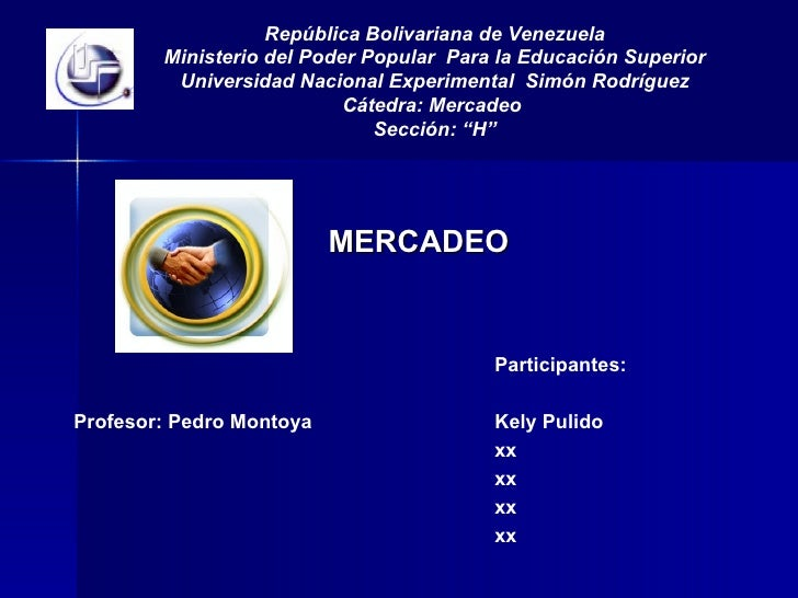 <ul><li>MERCADEO </li></ul>República Bolivariana de Venezuela Ministerio del Poder Popular  Para la Educación Superior Uni...
