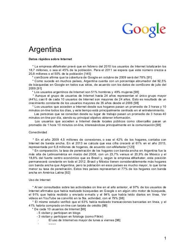 1 Argentina Datos rápidos sobre Internet * La empresa eMarketer prevé que en febrero del 2010 los usuarios de Internet t...