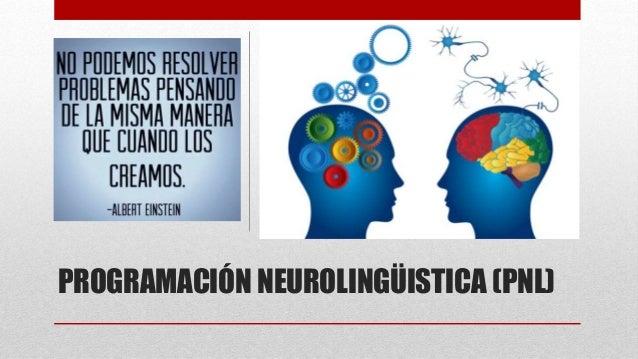 PROGRAMACIÓN NEUROLINGÜISTICA (PNL)