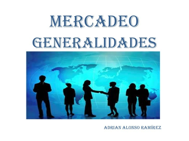 MERCADEO<br />GENERALIDADES<br />Adrian Alonso Ramírez<br />
